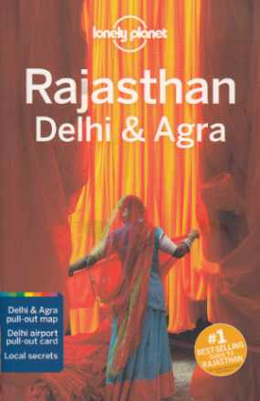 Lonely Planet Rajasthan, Delhi & Agra, 6th edition